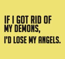 If I Got Rid of My Demons, I'd Lose My Angels T-Shirt