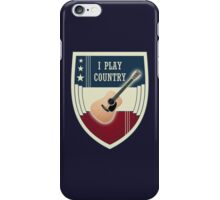 I play country iPhone Case/Skin