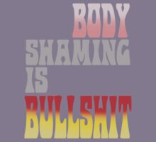 body shaming is bullsh*t by bristlybits