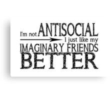 I'm not Antisocial (White) Canvas Print
