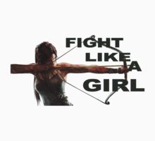 Fight Like a Girl (Tomb Raider) by potterstinks