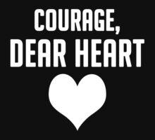 Courage, Dear Heart T-Shirt