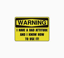 Attitude Warning Unisex T-Shirt