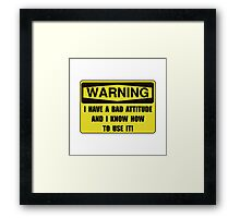 Attitude Warning Framed Print