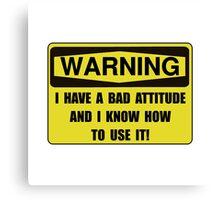 Attitude Warning Canvas Print