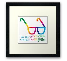 See the world through rainbow colored glasses Framed Print