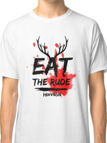 Hannibal - Eat the rude (bloody) Classic T-Shirt