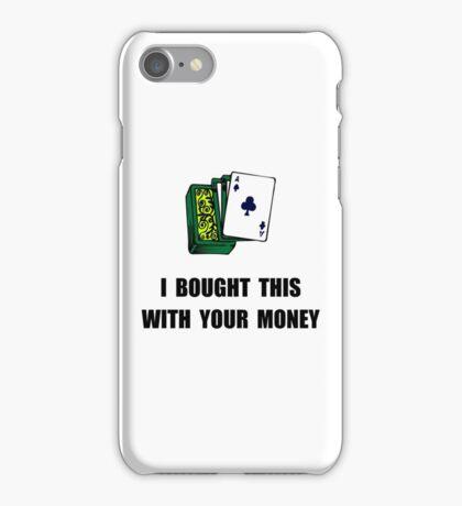 Gamble Your Money iPhone Case/Skin