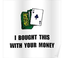 Gamble Your Money Poster