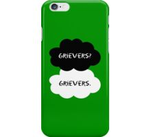 Grievers? Grievers. iPhone Case/Skin