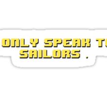 I Only Speak To Sailors - JonTron  Sticker