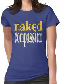 naked compassion Womens Fitted T-Shirt