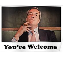 """Nigel Farage """"You're Welcome""""(1) Poster"""