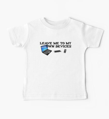 Leave me to my own devices Baby Tee