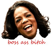 boss ass bitch (oprah) by Meghatron