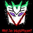 Why So Decepticon by scribbleworx