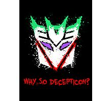 Why So Decepticon Photographic Print