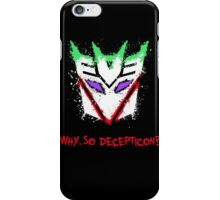 Why So Decepticon iPhone Case/Skin