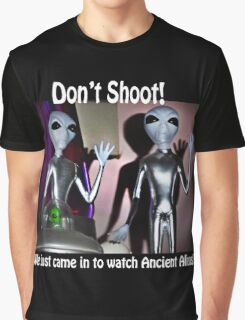 We Just Came in to Watch Ancient Aliens! (w/text) Graphic T-Shirt