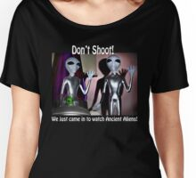 We Just Came in to Watch Ancient Aliens! (w/text) Women's Relaxed Fit T-Shirt