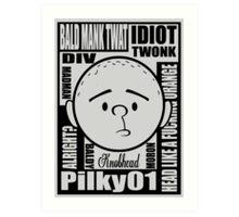 Pilky01 Art Print