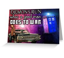 Demons Run When A Good Man Goes To War Supernatural Doctor Who... Greeting Card