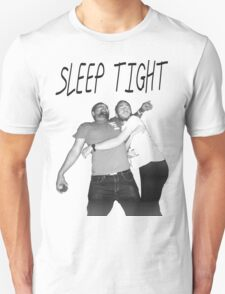Sleep Tight Unisex T-Shirt