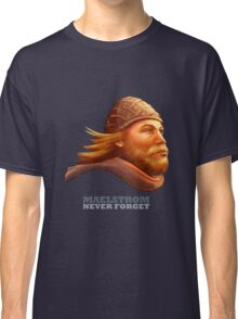 Maelstrom - Never Forget - Viking Classic T-Shirt