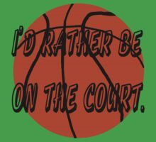 I'd Rather Be on the Court Baby Tee