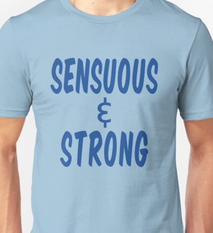 Howlin' Mad Murdock's 'Sensuous & Strong' Unisex T-Shirt