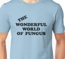 Howlin' Mad Murdock's 'The Wonderful World of Fungus' Unisex T-Shirt