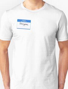 Hello, My name is Senpai Shirt T-Shirt