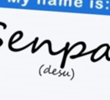 Hello, My name is Senpai Shirt Sticker