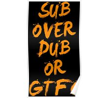 Sub Over Db or GTFO Poster