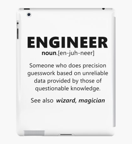 """Engineer"" funny definition iPad Case/Skin"