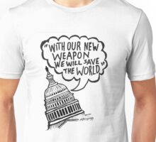 With Our New Weapon We Will Save The World Unisex T-Shirt