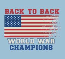 Back To Back World War Champs USA by CarbonClothing