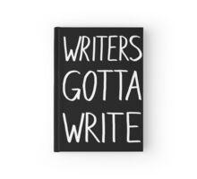 Writers Gotta Write Hardcover Journal