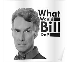 Ask yourself one question...WWBD? Poster