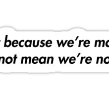just because we're magic Sticker