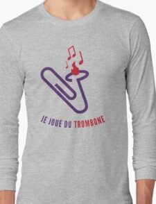 "Je joue du ""trombone"" Long Sleeve T-Shirt"