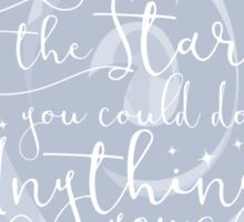 You Could Rattle the Stars Sticker