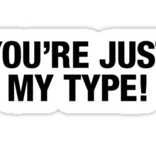JUST MY TYPE :: Helvetica Neue :: Black Sticker