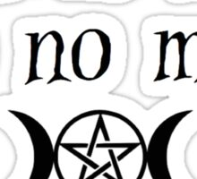 A witch bows to no man. Sticker