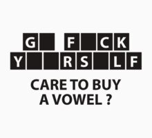 Care To Buy A Vowel? by DesignFactoryD