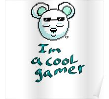 I'm a cool gamer Poster