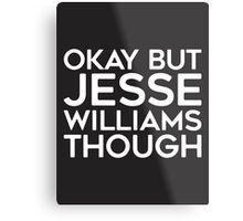 Jesse Williams tho. (white font) Metal Print