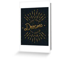 Turn Your Dreams Into Reality Greeting Card
