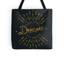 Turn Your Dreams Into Reality Tote Bag