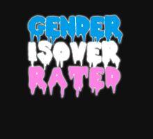 GENDER IS OVERRATED - transgender Unisex T-Shirt